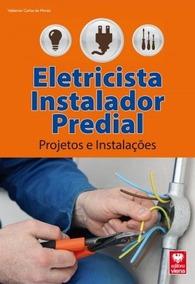 Livro Eletricista Instalador Predial Projetos E Instalações
