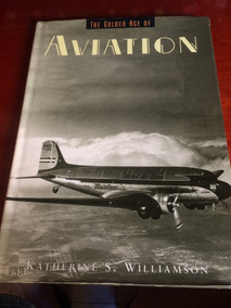 Livro: The Golden Age Of Aviation