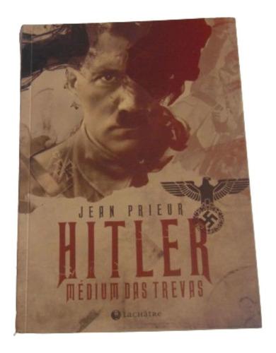 Imagem 1 de 3 de Hitler Médium Das Trevas - Jean Prieur
