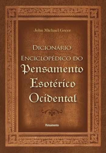 Dicionário Enc. Pensamento Esotérico Ocidental De Jonh Greer