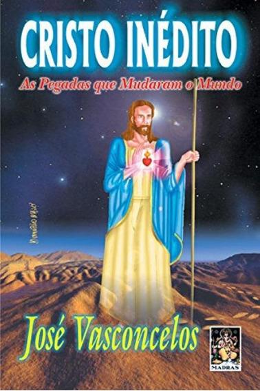 Cristo Inedito - As Pegadas Que Mudaram O Mundo
