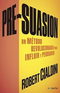 Libro Pre-suasion De Roberto Cialdini