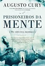 Prisioneiros Da Mente - Os Cárceres Ment Augusto Cury