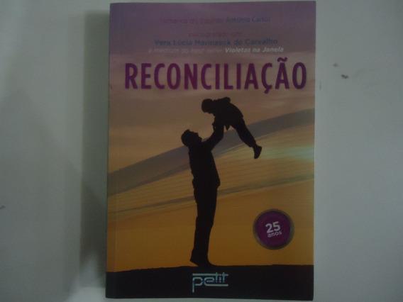 Livro Reconciliação - Vera Lúcia Marinzeck De Carvalho
