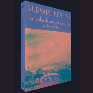 La Tumba De Sus Antepasados, Rudyard Kipling, Ed. Valdemar