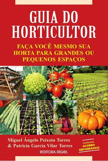 Guia Do Horticultor - Faça Você Mesmo Sua Horta Para Grandes