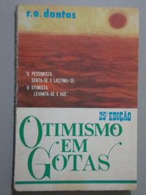 Livro Otimismo Em Gotas - Escritor R. O. Dantas