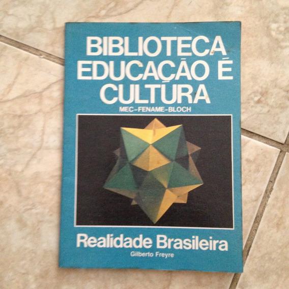 Livro Biblioteca Educação É Cultura Realidade Brasileira