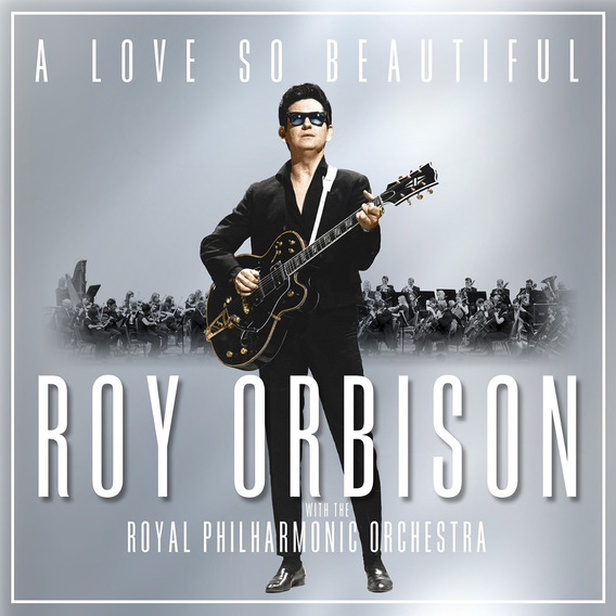 Cd : Roy Orbison - A Love So Beautiful: Roy Orbison & The...