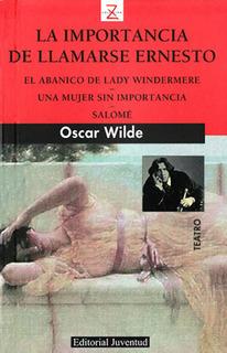 La Importancia De Llamarse Ernesto Y Otros Relatos - Wilde