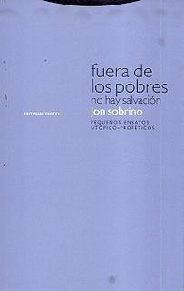 Fuera De Los Pobres No Hay Salvacion - Jon Sobrino