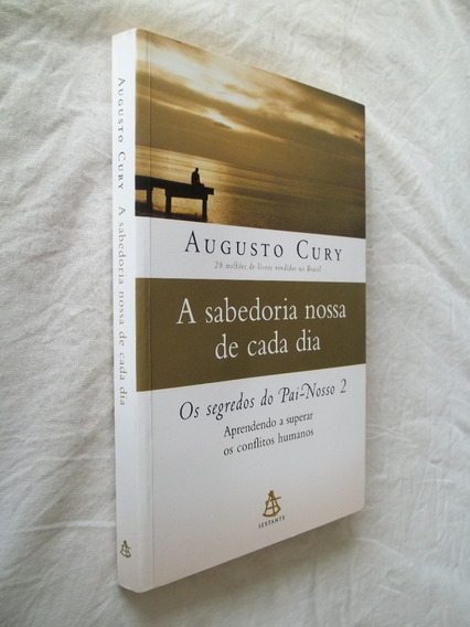 Livro - A Sabedoria Nossa De Cada Dia - Augusto Cury
