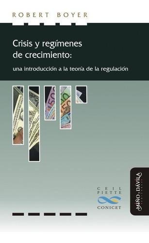 Imagen 1 de 2 de Crisis Y Regímenes De Crecimiento / Robert Boyer