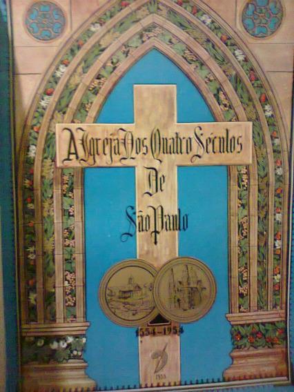A Igreja Nos Quatro Séculos De São Paulo - Volume 1 - 1955