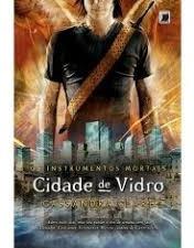 Cidade De Vidro - Os Instrumentos Mortai Cassandra Clare