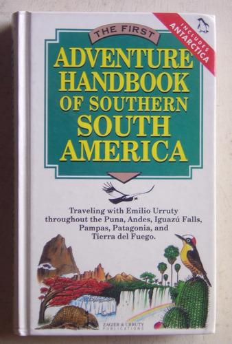 Adventure Handbook Of Southern South America / Urruty (1992)