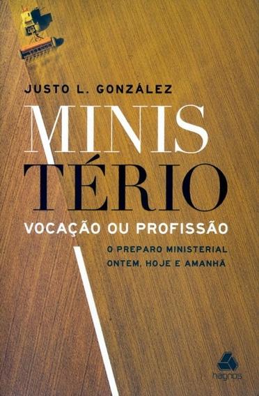 Livro Justo L.gonzalez - Ministério Vocação Ou Profissão
