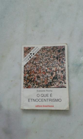 O Que É Etnocentrismo Everardo Rocha