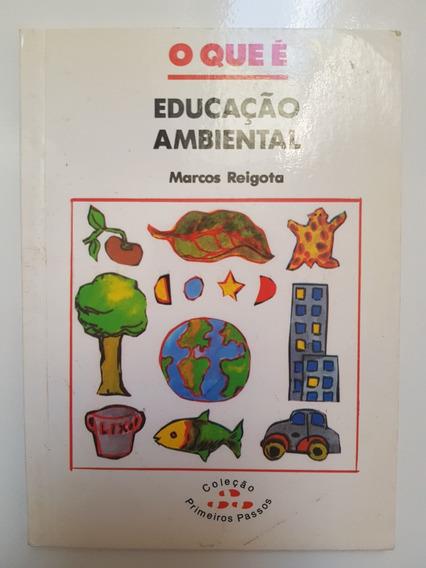 O Que É Educação Ambiental. Marcos Reigota