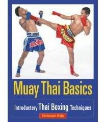 Muay Thai Basics - Introductory Thai Boxing Techniques