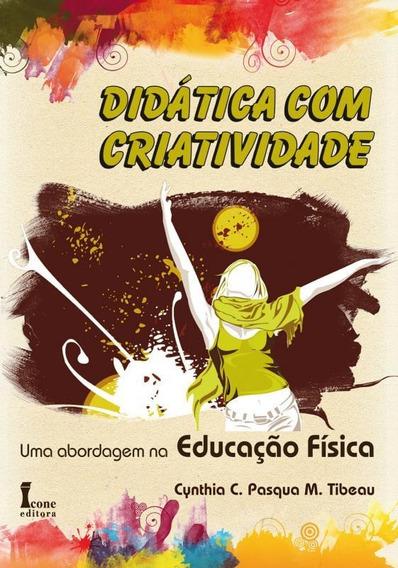 Didática Com Criatividade-uma Abordagem Na Educação Físi