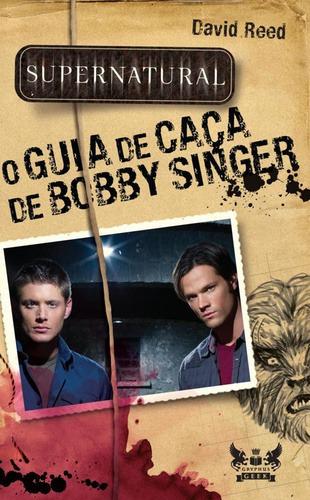 Supernatural - O Guia De Caca De Bobby Singer
