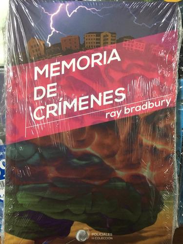 Memoria De Crimenes - Ray Bradbury - Novelas Policiales