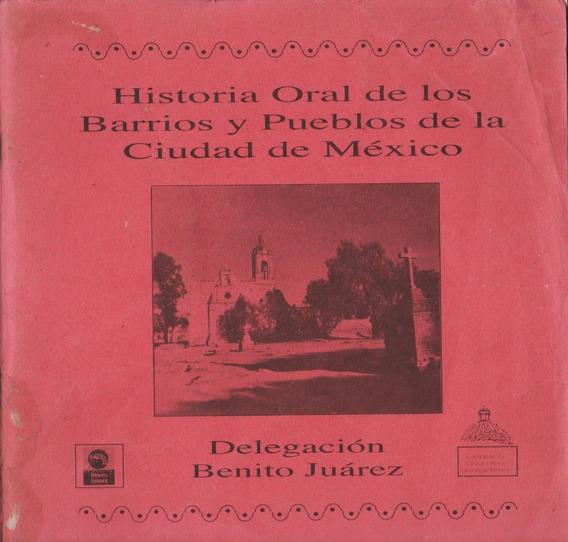 Historia Oral Barrios Y Pueblos - Delegación Benito Juárez *