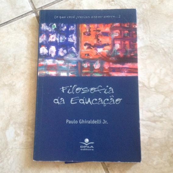 Livro Filosofia Da Educação - Paulo Ghiraldelli Jr. 2000 C2