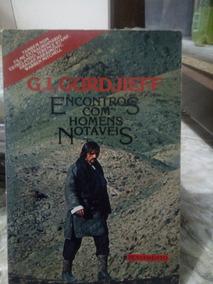 Livro Encontros Com Homens Notáveis - George Gurdjieff -raro