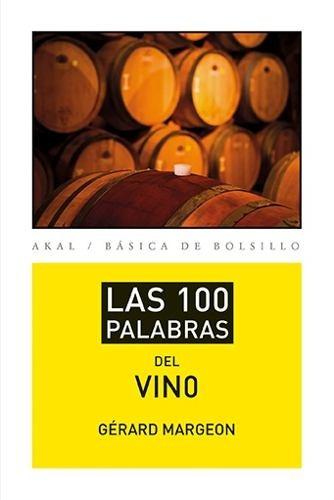 100 Palabras Del Vino, Margeon, Ed. Akal