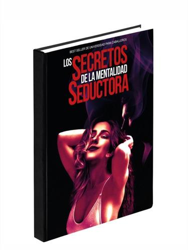 Los Secretos De La Mentalidad Seductora + Ligue Social