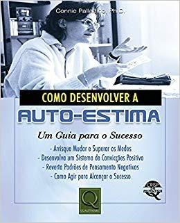 Como Desenvolver Auto-estima _ Connie Palladino Phd