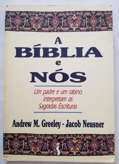 A Bíblia E Nós Um Padre E Um Rabino Interpretam Escrituras