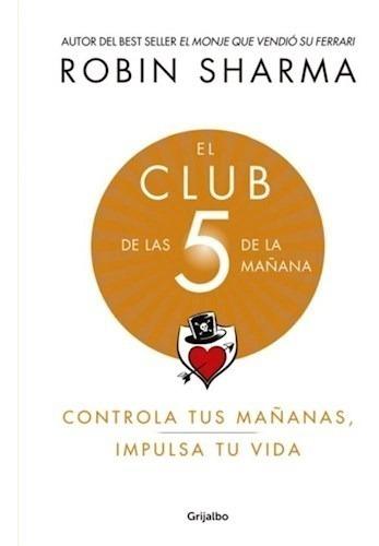 El Club De Las 5 De La Mañana - Sharma, Robin
