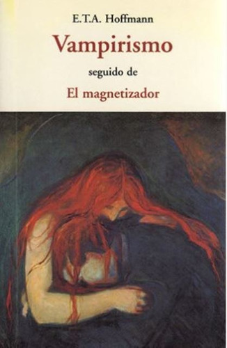 Imagen 1 de 3 de Vampirismo, Ernest Theodor A. Hoffmann, Olañeta