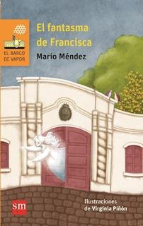 El Fantasma De Francisca - Mario Mendez