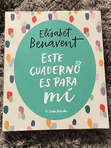 Imagen 1 de 4 de Elizabeth Benavent /este Cuaderno Es Para Mi Journal
