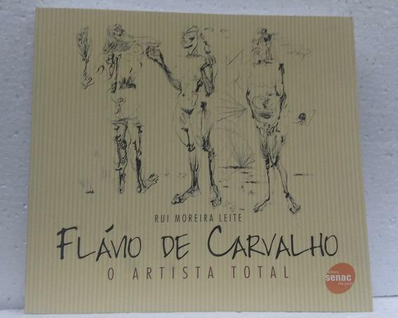 Artista Total Flávio De Carvalho Editora Senac Sp