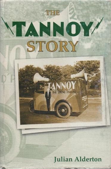 The Tannoy Story - Livro - Julian Alderton