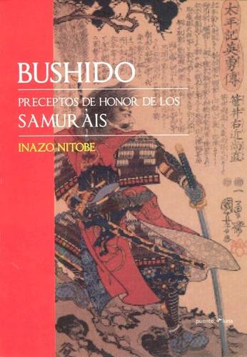 Bushido . Preceptos De Honor De Los Samurais
