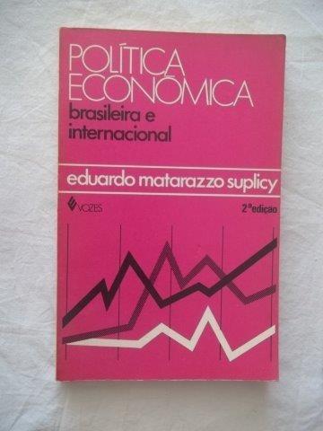 Livro - Eduardo Matarazzo Suplicy - Politica Economica