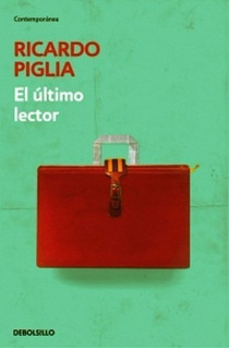 El Ultimo Lector - Ricardo Piglia