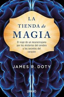 La Tienda De Magia - James Doty - Libro Nuevo - Urano