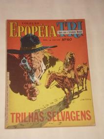 Coleção Epopéia Tri Nº 60 - Trilhas Selvagens - Ebal - 1986