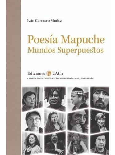 Imagen 1 de 1 de Poesía Mapuche. Mundos Superpuestos