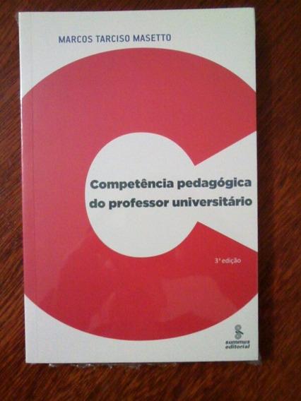 Livro Competencia Pedagogica Do Professor Universitario