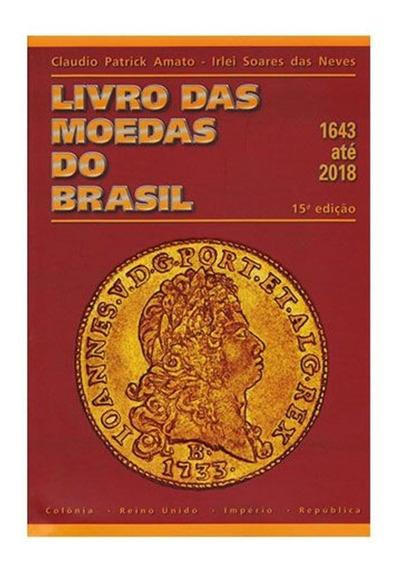 Catalogo Livro Moedas Do Brasil 1643 A 2018 15º Edição