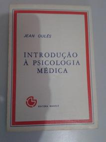 Introdução À Psicologia Médica - Jean Oulês