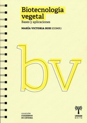 Imagen 1 de 3 de Biotecnología Vegetal - Bases Y Aplicaciones, Busi, Unsam